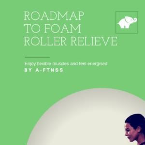 Roadmap to foam roller relieve